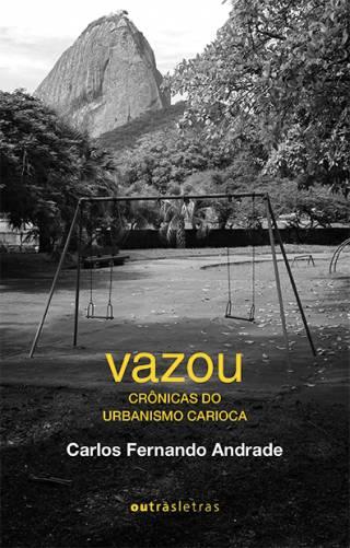 Vazou: crônicas do urbanismo carioca