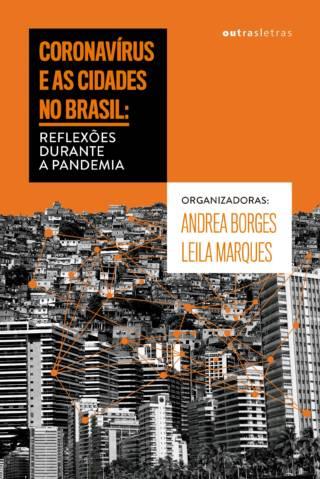 Reflexões durante a pandemia: coronavírus e as cidades no Brasil