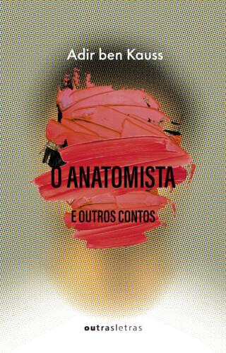 O anatomista e outros contos